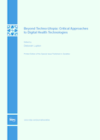 Special issue Beyond Techno-Utopia: Critical Approaches to Digital Health Technologies book cover image