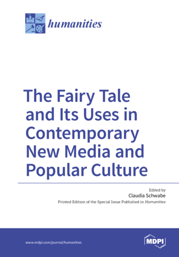 The Fairy Tale and Its Uses in Contemporary New Media and Popular Culture