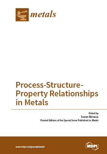 Process-Structure-Property Relationships in Metals
