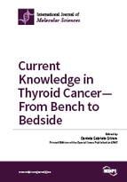 Special issue Current Knowledge in Thyroid Cancer—From Bench to Bedside book cover image