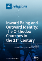 Inward Being and Outward Identity: The Orthodox Churches in the 21st Century